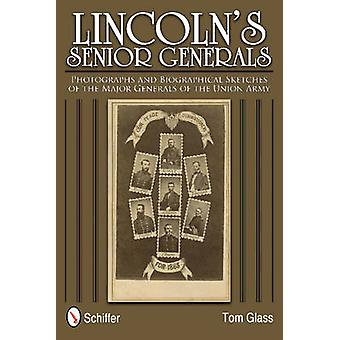 Lincoln's Senior Generals - Photographs and Biographical Sketches of t