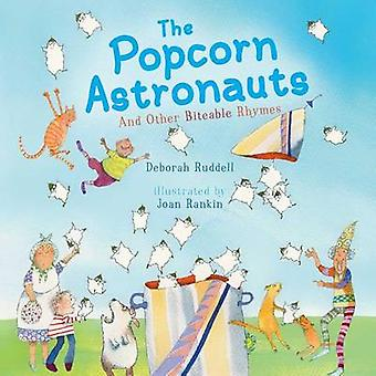 The Popcorn Astronauts - And Other Biteable Rhymes by Deborah Ruddell