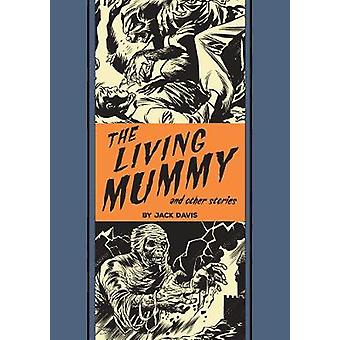 The Living Mummy and Other Stories by Al Feldstein - Jack Davis - 978