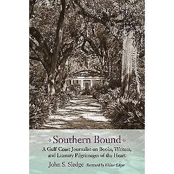 Southern Bound - A Gulf Coast Journalist on Books - Writers - and Lite