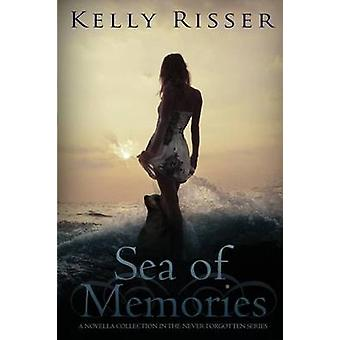 Sea of Memories - A Novella Collection in the Never Forgotten Series b