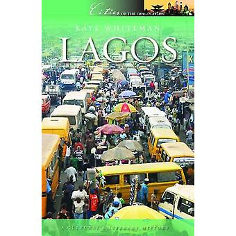 Lagos - A Cultural and Historical Companion by Kaye Whiteman - 9781908