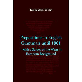 Prepositions in English Grammars Until 1801 - With a Survey of the Wes