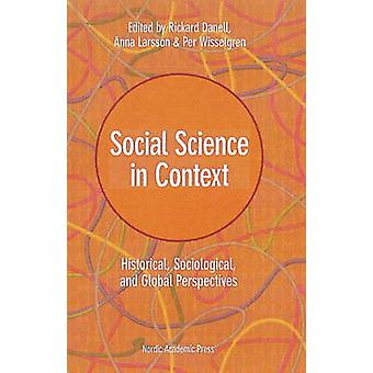 Social Science in Context - Historical - Sociological - and Global Per