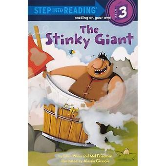 The Stinky Giant by Ellen Weiss - Mel Friedman - Alessia Girasole - 9