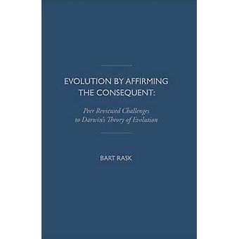 Evolutie door het bevestigen van het daaruit voortvloeiende - wetenschappelijke uitdagingen voor Darwi