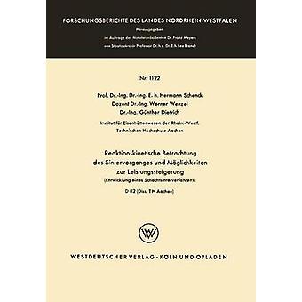 Reaktionskinetische Betrachtung des Sintervorganges und Mglichkeiten Zur Leistungssteigerung Entwicklung Eines Schachtsinterverfahrens av Schenck & Hermann