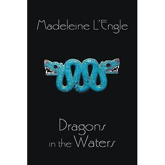Dragons in the Waters by Madeleine L'Engle - 9780312674427 Book