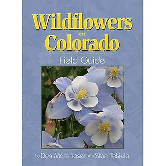 Fleurs sauvages du Colorado Field Guide (Guides de terrain (Publications de l'aventure))