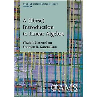 A (terse) Introduction to Linear Algebra by Yitzhak Katznelson - Yona