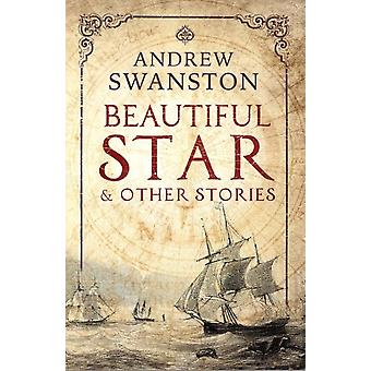 Beautiful Star  Other Stories by Andrew Swanston