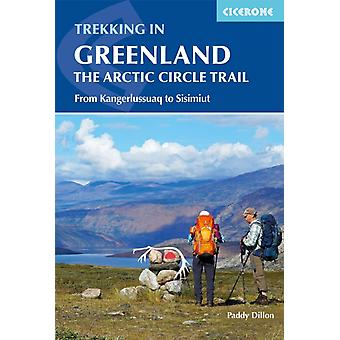 Trekking in Greenland  The Arctic Circle Trail by Paddy Dillon
