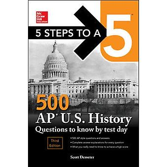 5 Steps to a 5 500 AP US History Questions to Know by Test by Scott Demeter