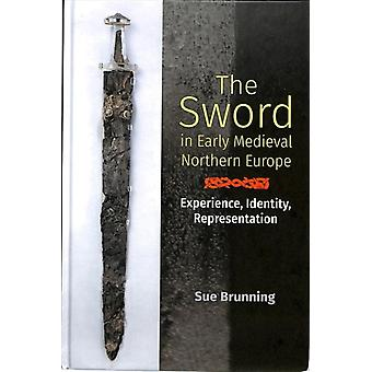 Sword in Early Medieval Northern Europe by Sue Brunning