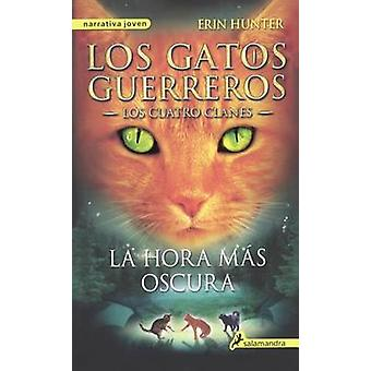 La Hora Mas Oscura (the Darkest Hour) by Erin Hunter - 9780606376907
