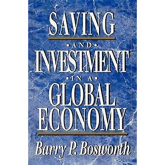 Saving and Investment in a Global Economy by Bosworth & Barry P.