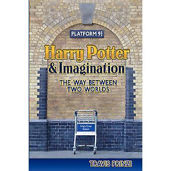 Harry Potter  Imagination The Way Between Two Worlds by Prinzi & Travis