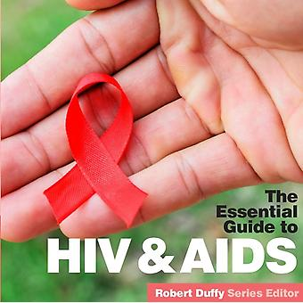 HIV  Aids The Essential Guide by Duffy & Robert