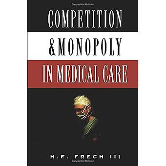 Competition and Monopoly in� Medical Care