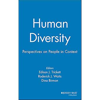Human Diversity Perspectives on People in Context by Trickett & Edison J.