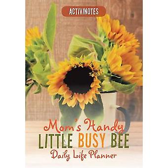 Moms Handy Little Busy Bee Daily Life Planner by Activinotes
