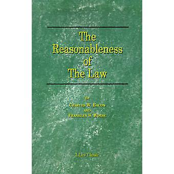 The Reasonableness of the Law by Bacon & Charles W.