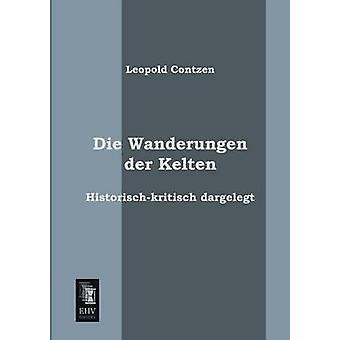 Die Wanderungen Der Kelten by Contzen & Leopold