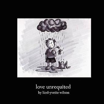 Love Unrequited by Wilson & LieslYvette