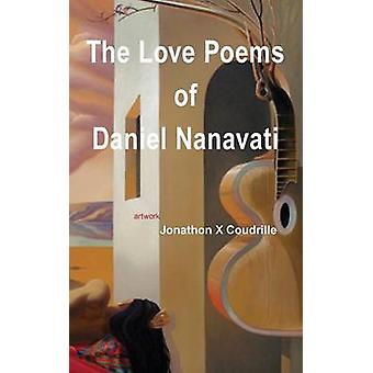 The Love Poems of Daniel Nanavati by Nanavati & Daniel