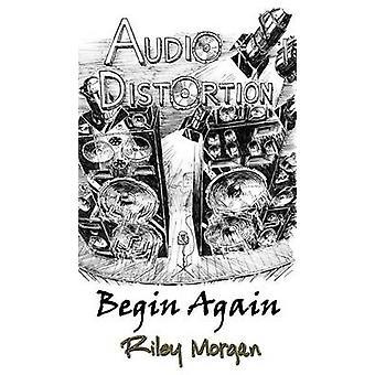 Audio Distortion Begin Again by Morgan & Riley