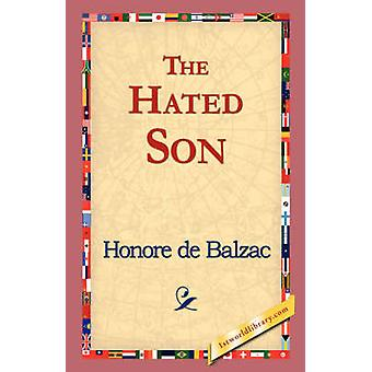 The Hated Son by De Balzac & Honore