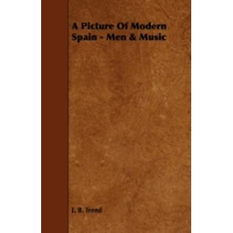 A Picture of Modern Spain  Men  Music by Trend & J. B.