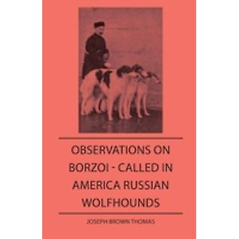 Observations On Borzoi  Called In America Russian Wolfhounds by Thomas & Joseph Brown