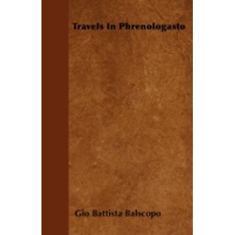 Travels In Phrenologasto by Balscopo & Gio Battista