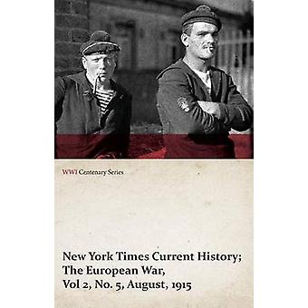 New York Times Current History The European War Vol 2 No. 5 August 1915 WWI Centenary Series by Various