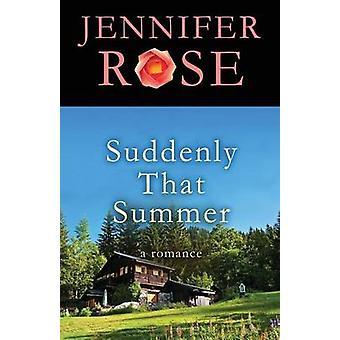 Suddenly That Summer by Rose & Jennifer