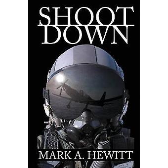 Shoot Down by Hewitt & Mark A.