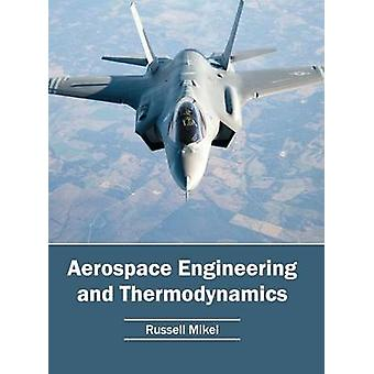 Aerospace Engineering and Thermodynamics by Mikel & Russell