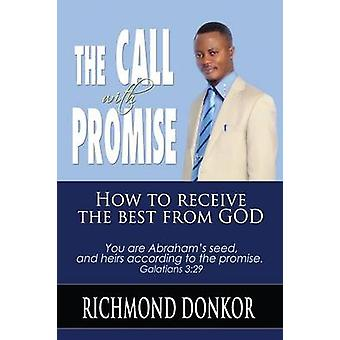 The Call with Promise How to Receive the Best from God by Donkor & Richmond