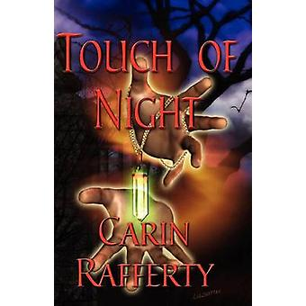 Touch of Night by Rafferty & Carin