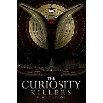 The Curiosity Killers by Taylor & K.W.