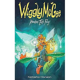 Wiggly McGee Monsters Tooth Fairy by Hanson & Natasha