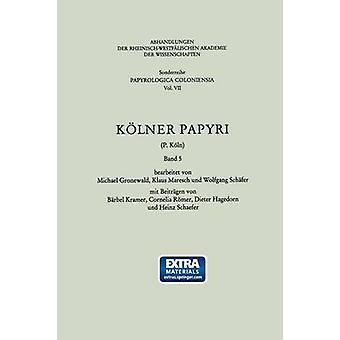 Kolner Papyri P. Koln by Kramer & Barbel