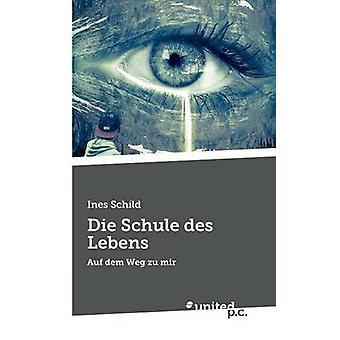 Die Schule des Lebens by Schild & Ines