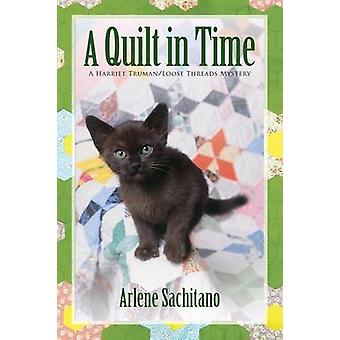 A Quilt in Time by Sachitano & Arlene