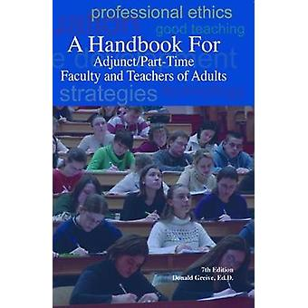 A Handbook for Adjunct/Part-Time Faculty and Teachers of Adults by Do