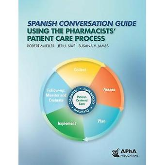 Spanish Conversation Guide Using the Pharmacists' Patient Care Proces