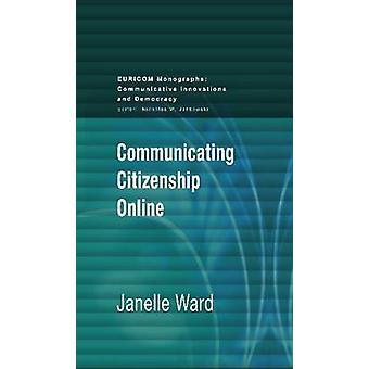 Communicating Citizenship Online by Janelle Ward - 9781612890982 Book