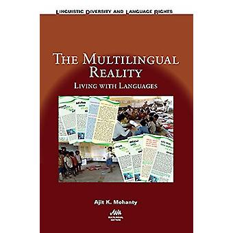 The Multilingual Reality - Living with Languages by Ajit K. Mohanty -