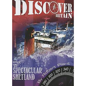 Spectacular Shetland by Robert Plant - 9781910513170 Book